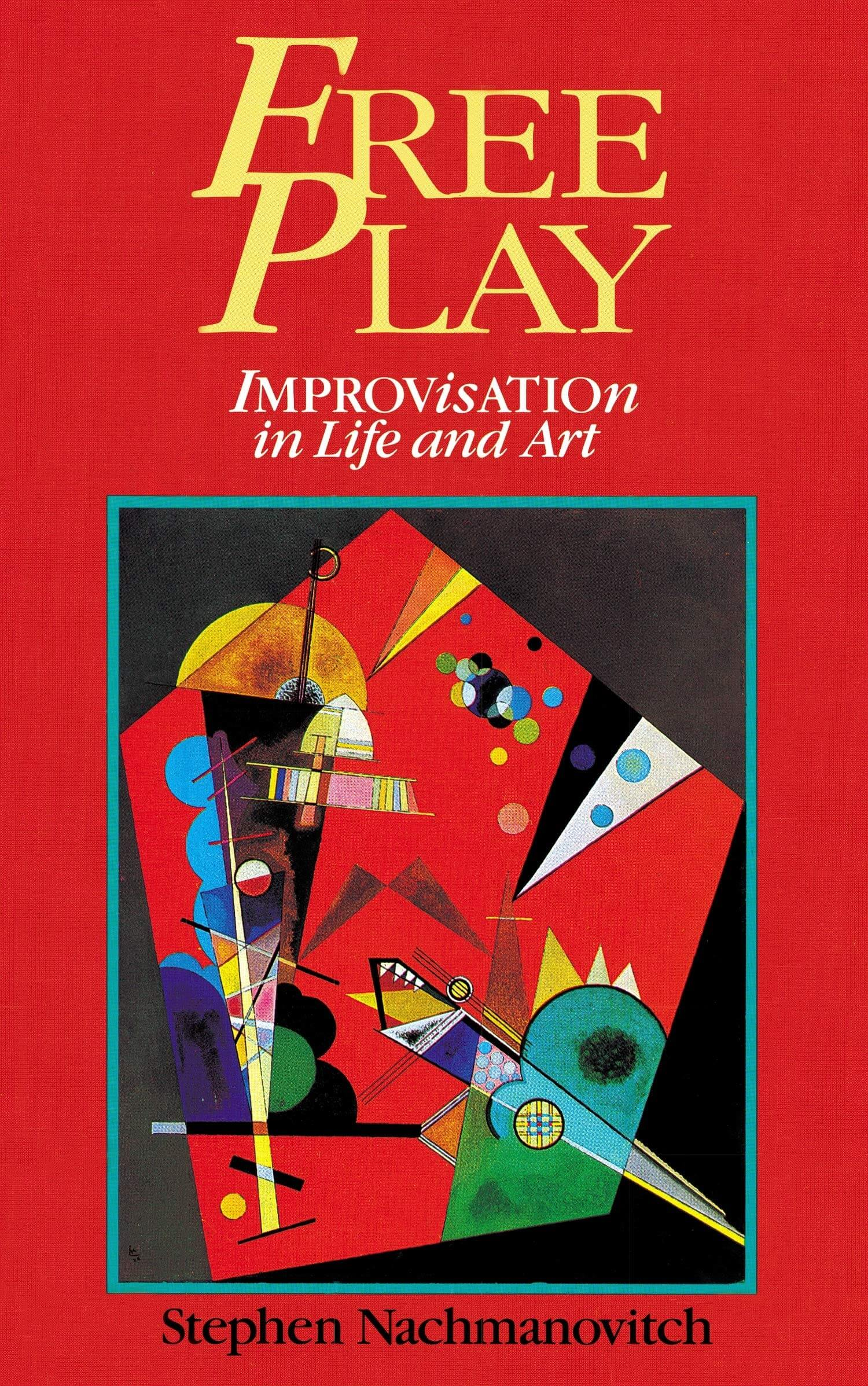 Cover FREE PLAY – IMPROVISATION IN LIFE AND ART by Stephen Nachmanovitch