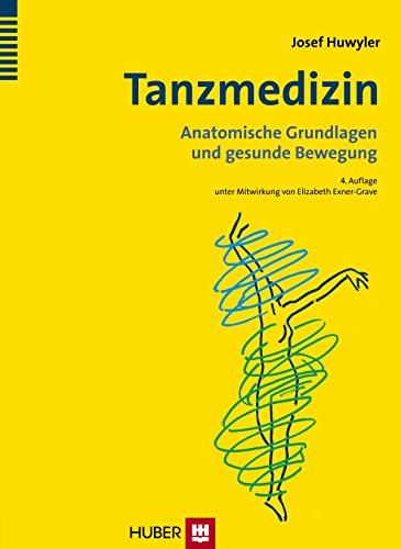 Cover TANZMEDIZIN: ANATOMISCHE GRUNDLAGEN UND GESUNDE BEWEGUNG von Josef Huwyler
